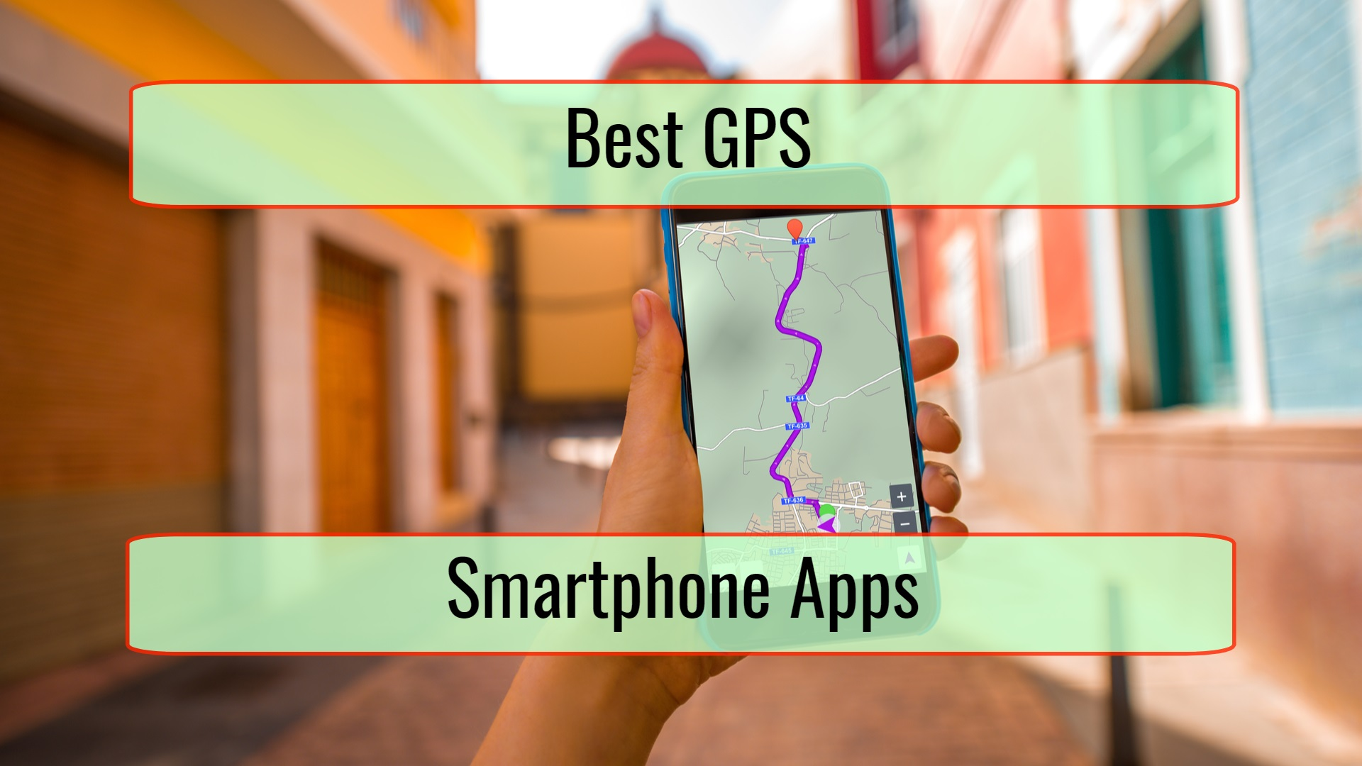 The Very Best GPS Smartphone Apps So You Never Get Lost