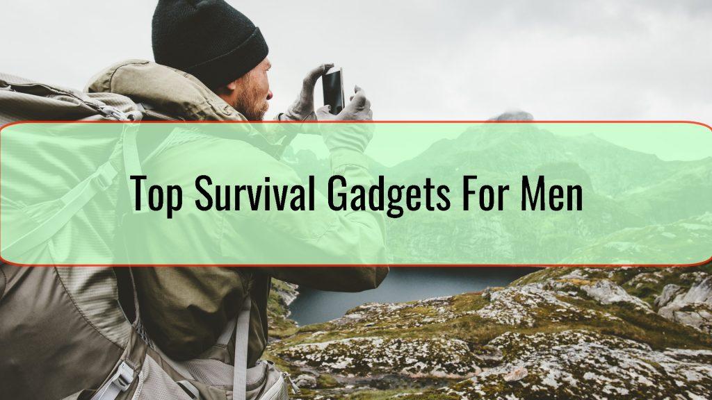 Top Survival Gadgets For Men