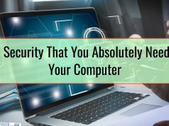 The Security That You Absolutely Need On Your Computer