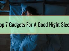 Top 7 Gadgets For A Good Night Sleep