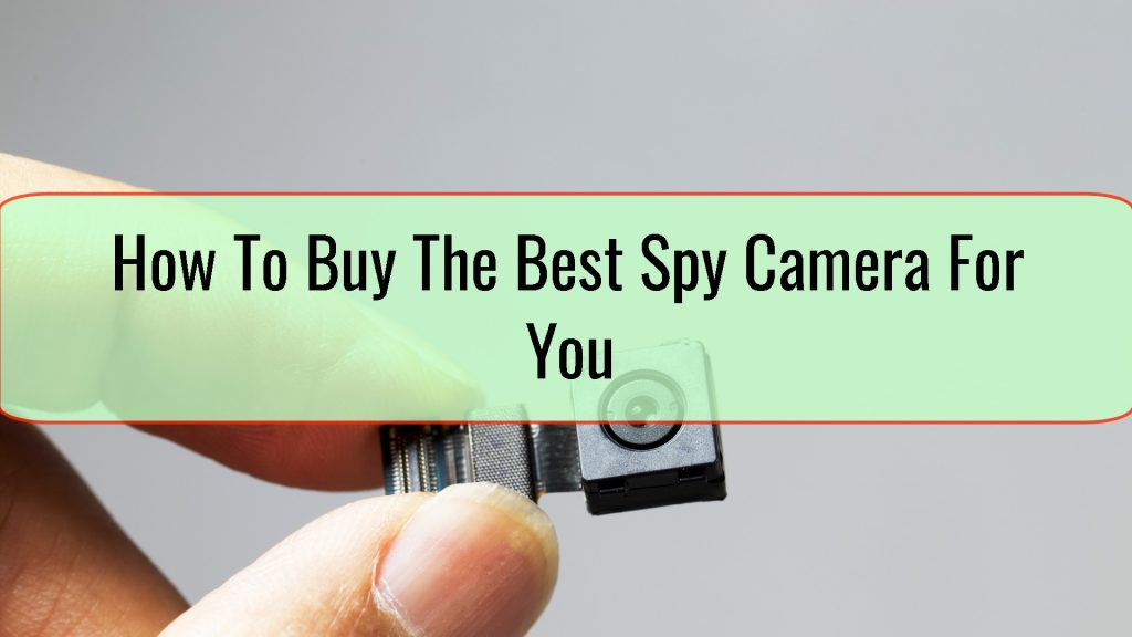 spy camera buying guide