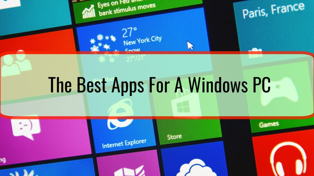 The Best Apps For A Windows PC
